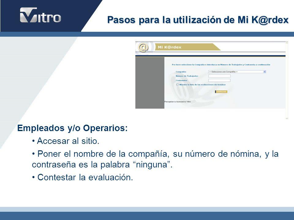 Pasos para la utilización de Mi K@rdex Empleados y/o Operarios: Accesar al sitio.