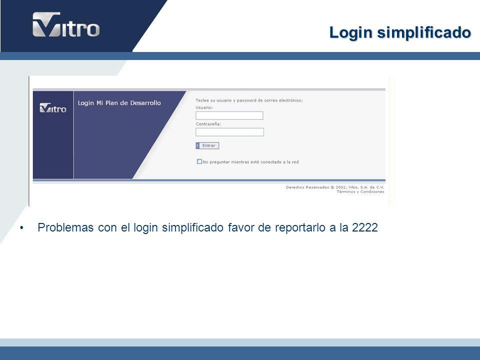 Login simplificado Problemas con el login simplificado favor de reportarlo a la 2222