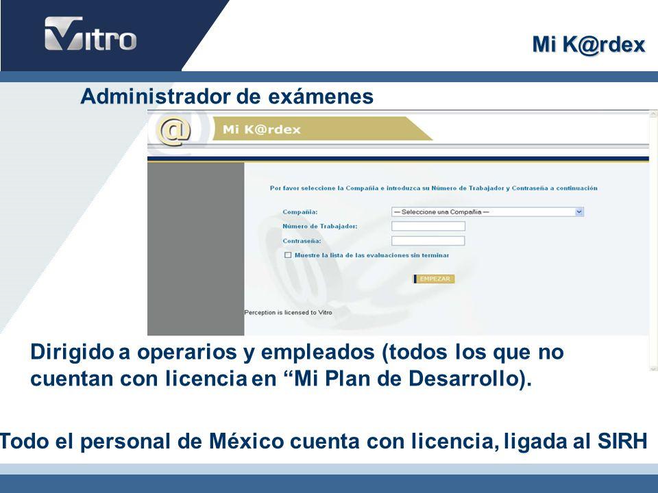 Mi K@rdex Dirigido a operarios y empleados (todos los que no cuentan con licencia en Mi Plan de Desarrollo).