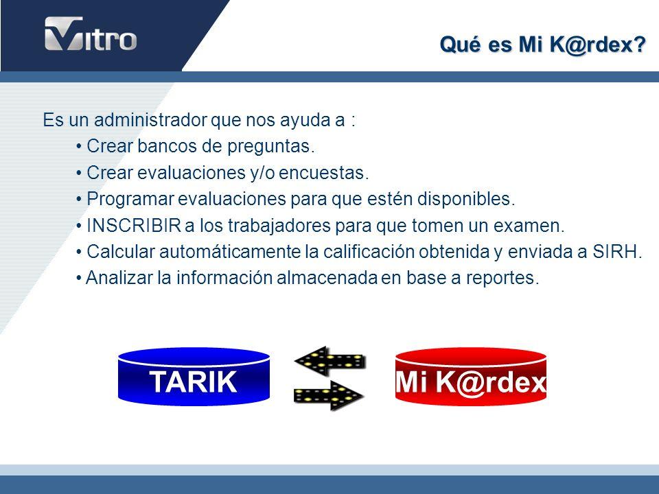 Qué es Mi K@rdex. Es un administrador que nos ayuda a : Crear bancos de preguntas.