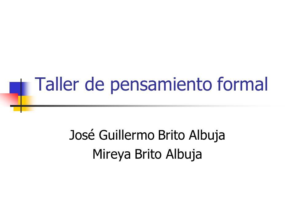 Taller de pensamiento formal José Guillermo Brito Albuja Mireya Brito Albuja