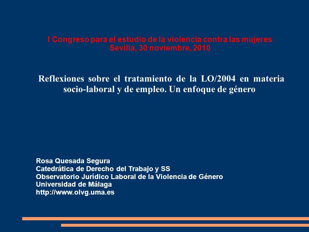 I Congreso para el estudio de la violencia contra las mujeres Sevilla, 30 noviembre, 2010 Reflexiones sobre el tratamiento de la LO/2004 en materia so