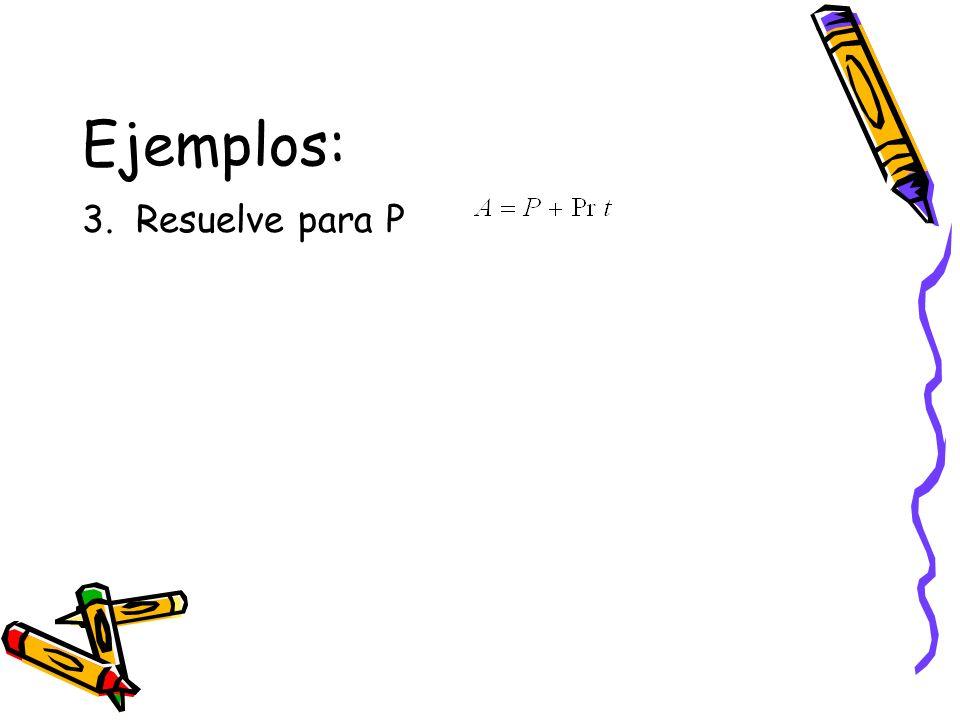 Ejemplos: 3. Resuelve para P