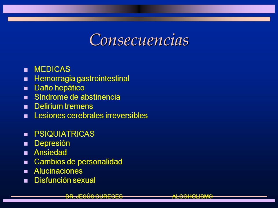 Daños Al individuo: Desnutrición, enfermedades del hígado, del estómago, de los riñones, del corazón, de la piel, trastornos mentales, etc. A la famil