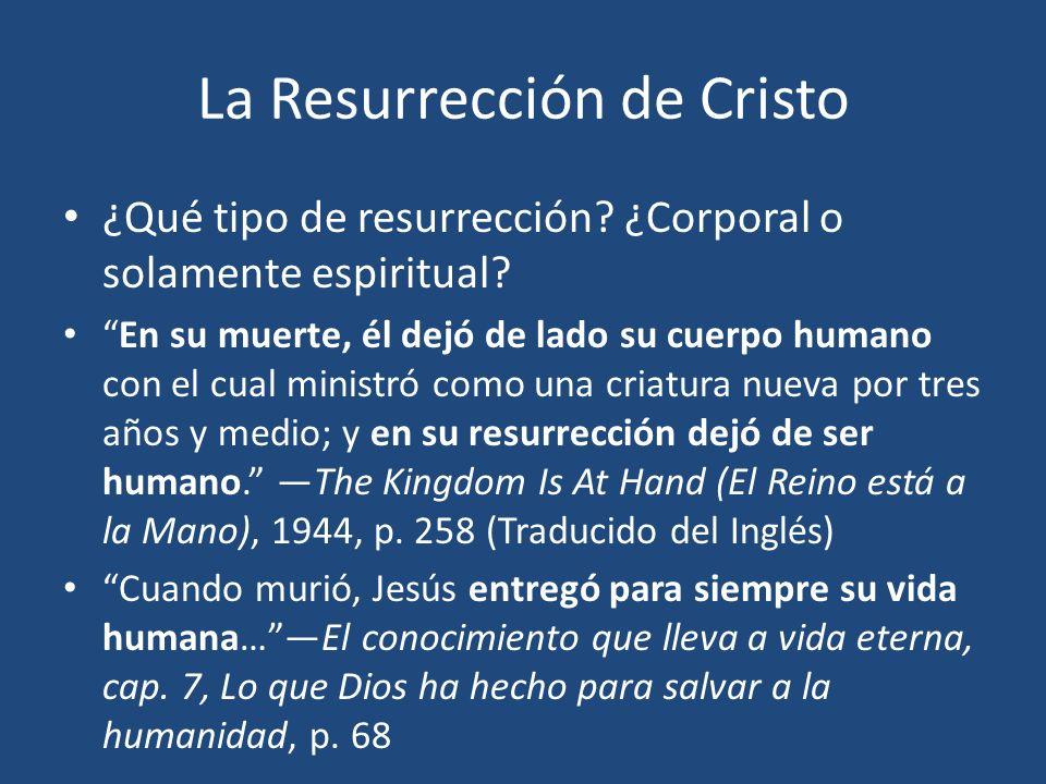 La Resurrección de Cristo ¿Qué tipo de resurrección? ¿Corporal o solamente espiritual? En su muerte, él dejó de lado su cuerpo humano con el cual mini