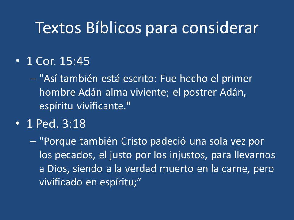 Textos Bíblicos para considerar 1 Cor. 15:45 –