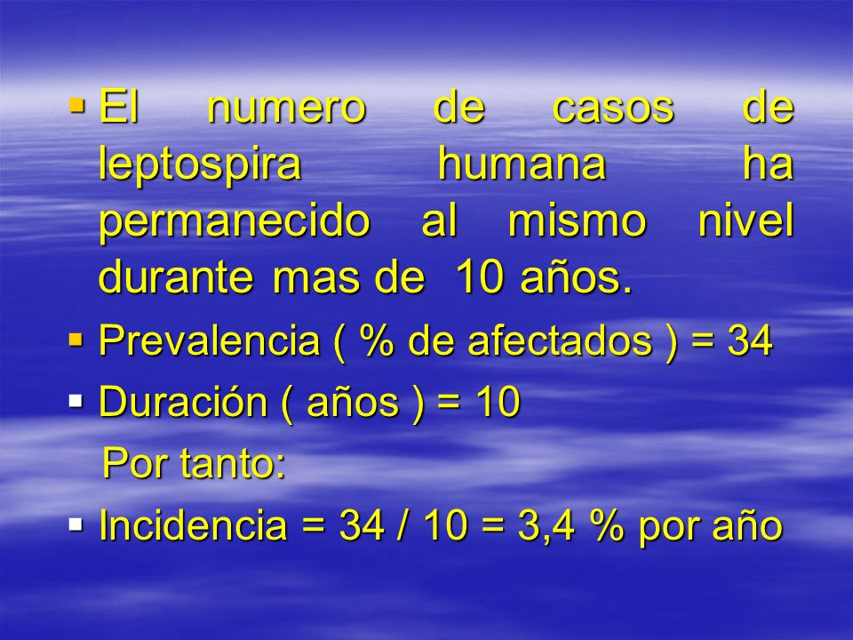 El numero de casos de leptospira humana ha permanecido al mismo nivel durante mas de 10 años. El numero de casos de leptospira humana ha permanecido a