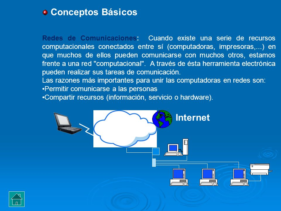 Conceptos Básicos Redes de Comunicaciones: Cuando existe una serie de recursos computacionales conectados entre sí (computadoras, impresoras,...) en q