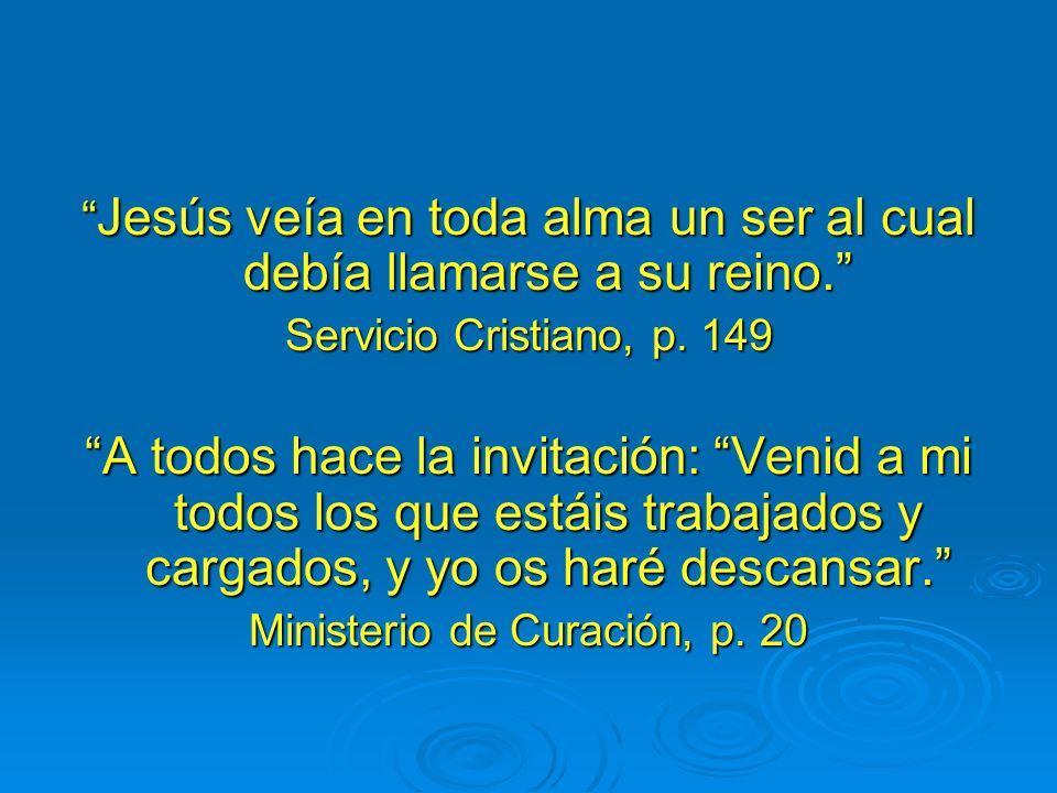 Cristo hizo preceder la presentacion de su mensaje por actos de amor y benevolencia. Servicio Cristiano, p. 142 No pasaba por alto a ningún ser humano