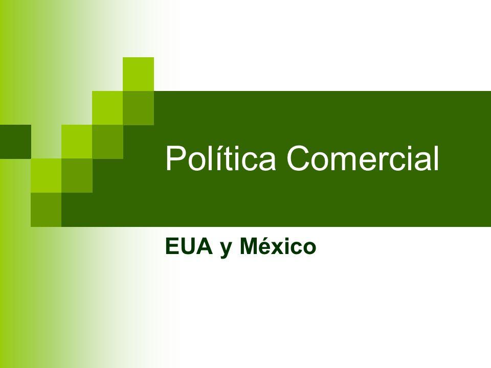 Política Comercial EUA y México