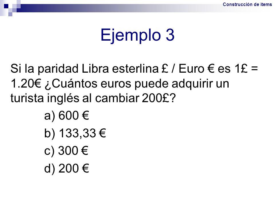 Si la paridad Libra esterlina £ / Euro es 1£ = 1.20 ¿Cuántos euros puede adquirir un turista inglés al cambiar 200£? a) 600 b) 133,33 c) 300 d) 200 Ej