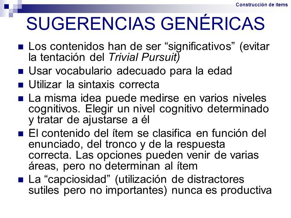 SUGERENCIAS GENÉRICAS Los contenidos han de ser significativos (evitar la tentación del Trivial Pursuit) Usar vocabulario adecuado para la edad Utiliz