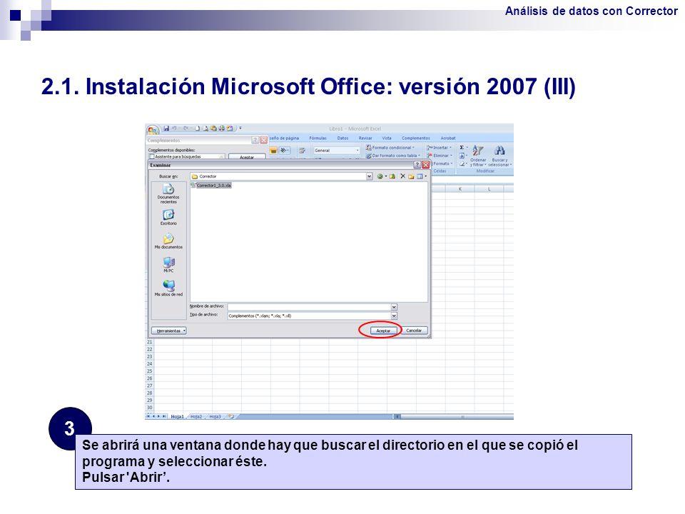 2.1. Instalación Microsoft Office: versión 2007 (III) 3 Se abrirá una ventana donde hay que buscar el directorio en el que se copió el programa y sele