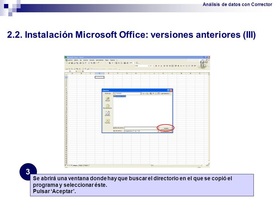 2.2. Instalación Microsoft Office: versiones anteriores (III) 3 Se abrirá una ventana donde hay que buscar el directorio en el que se copió el program