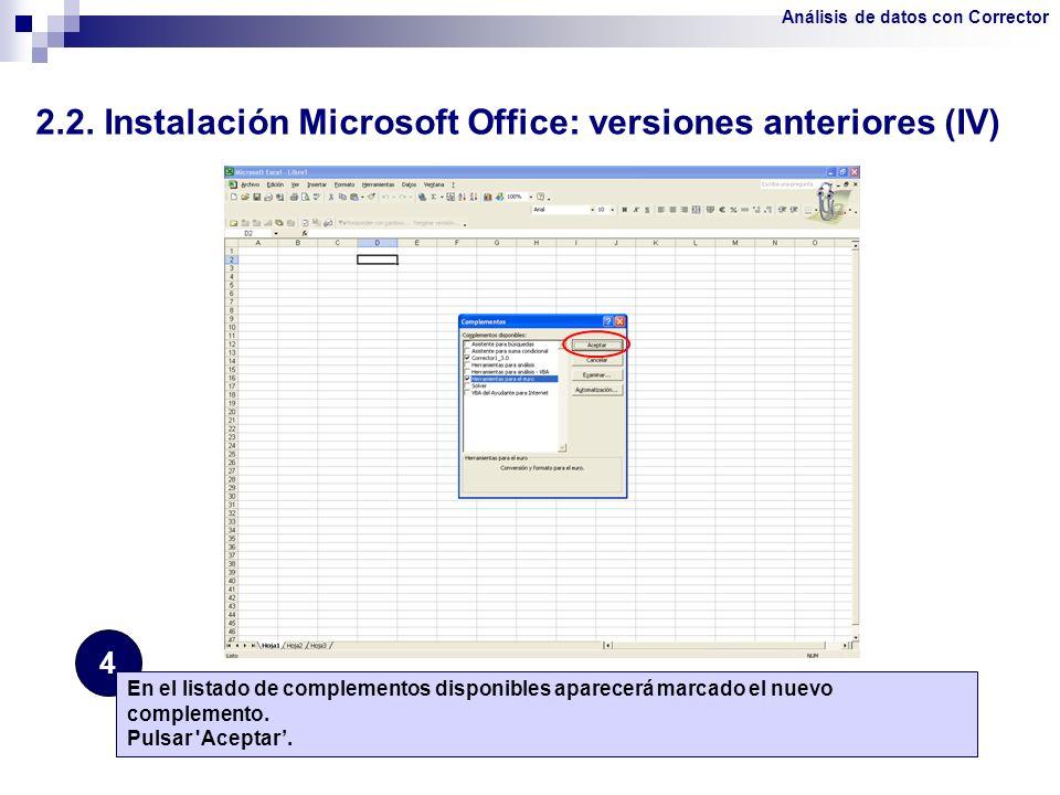 2.2. Instalación Microsoft Office: versiones anteriores (IV) 4 En el listado de complementos disponibles aparecerá marcado el nuevo complemento. Pulsa