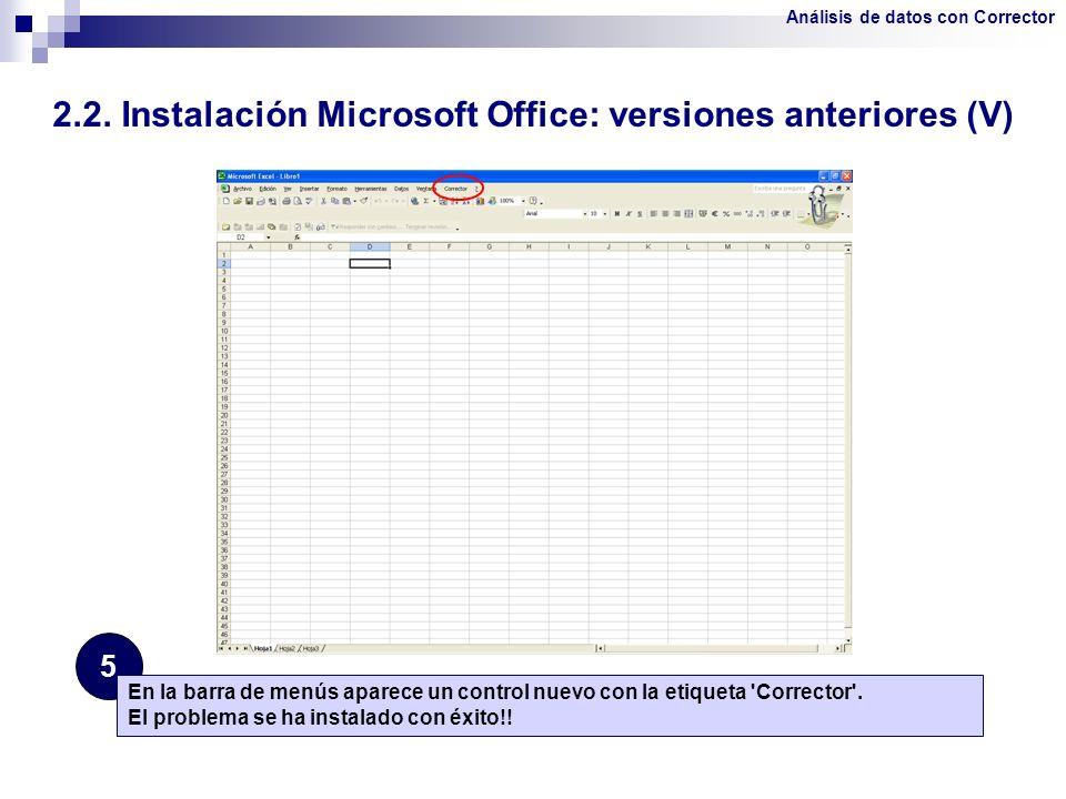 2.2. Instalación Microsoft Office: versiones anteriores (V) 5 En la barra de menús aparece un control nuevo con la etiqueta 'Corrector'. El problema s