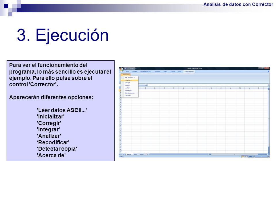 3. Ejecución Para ver el funcionamiento del programa, lo más sencillo es ejecutar el ejemplo. Para ello pulsa sobre el control 'Corrector'. Aparecerán