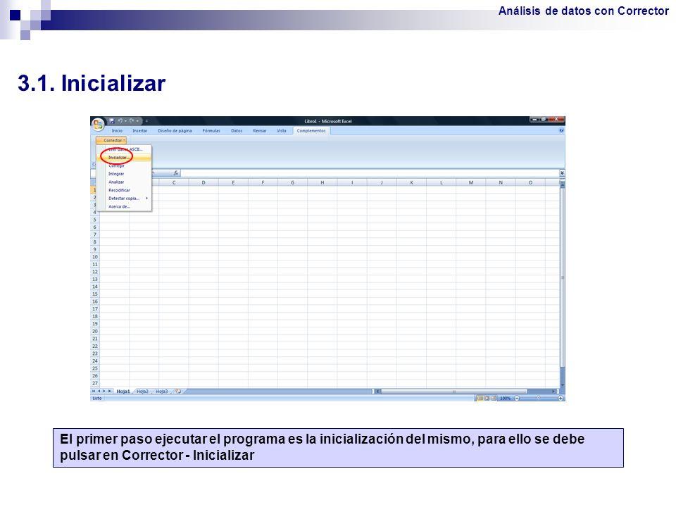 3.1. Inicializar El primer paso ejecutar el programa es la inicialización del mismo, para ello se debe pulsar en Corrector - Inicializar Análisis de d