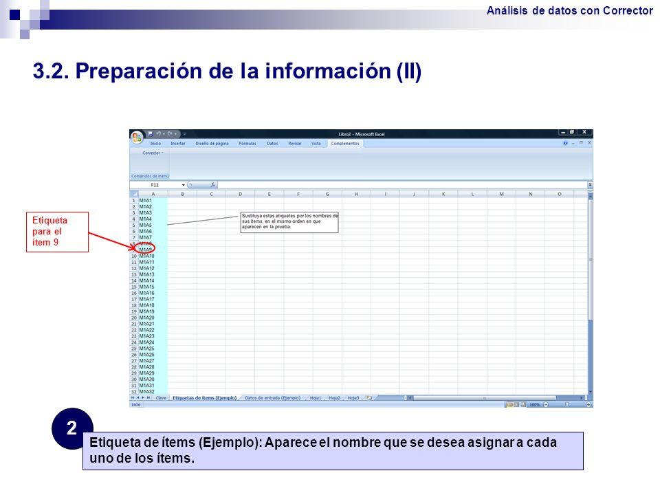3.2. Preparación de la información (II) 2 Etiqueta de ítems (Ejemplo): Aparece el nombre que se desea asignar a cada uno de los ítems. Etiqueta para e