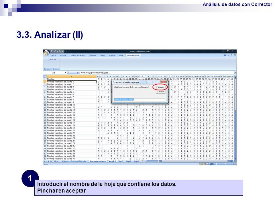 3.3. Analizar (II) 1 Introducir el nombre de la hoja que contiene los datos. Pinchar en aceptar Análisis de datos con Corrector
