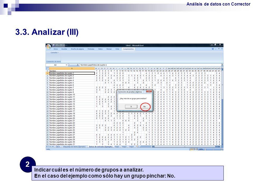 3.3. Analizar (III) 2 Indicar cuál es el número de grupos a analizar. En el caso del ejemplo como sólo hay un grupo pinchar: No. Análisis de datos con