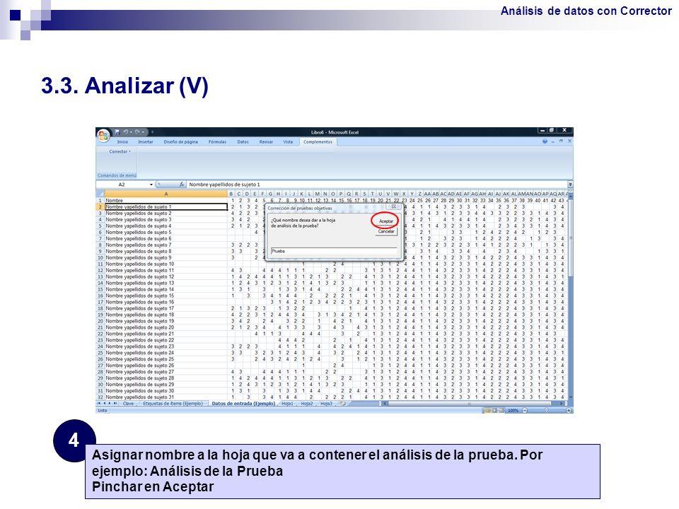 3.3. Analizar (V) 4 Asignar nombre a la hoja que va a contener el análisis de la prueba. Por ejemplo: Análisis de la Prueba Pinchar en Aceptar Análisi
