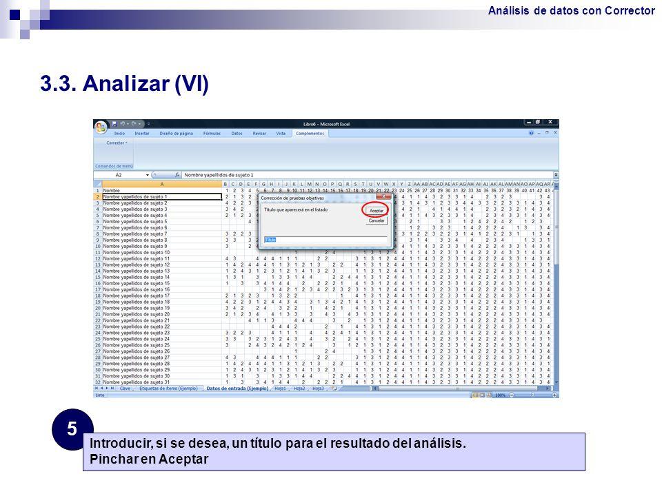 3.3. Analizar (VI) 5 Introducir, si se desea, un título para el resultado del análisis. Pinchar en Aceptar Análisis de datos con Corrector