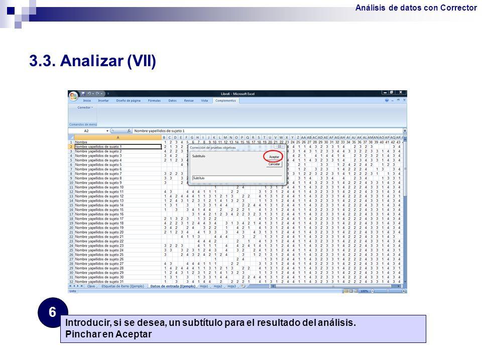 3.3. Analizar (VII) 6 Introducir, si se desea, un subtítulo para el resultado del análisis. Pinchar en Aceptar Análisis de datos con Corrector