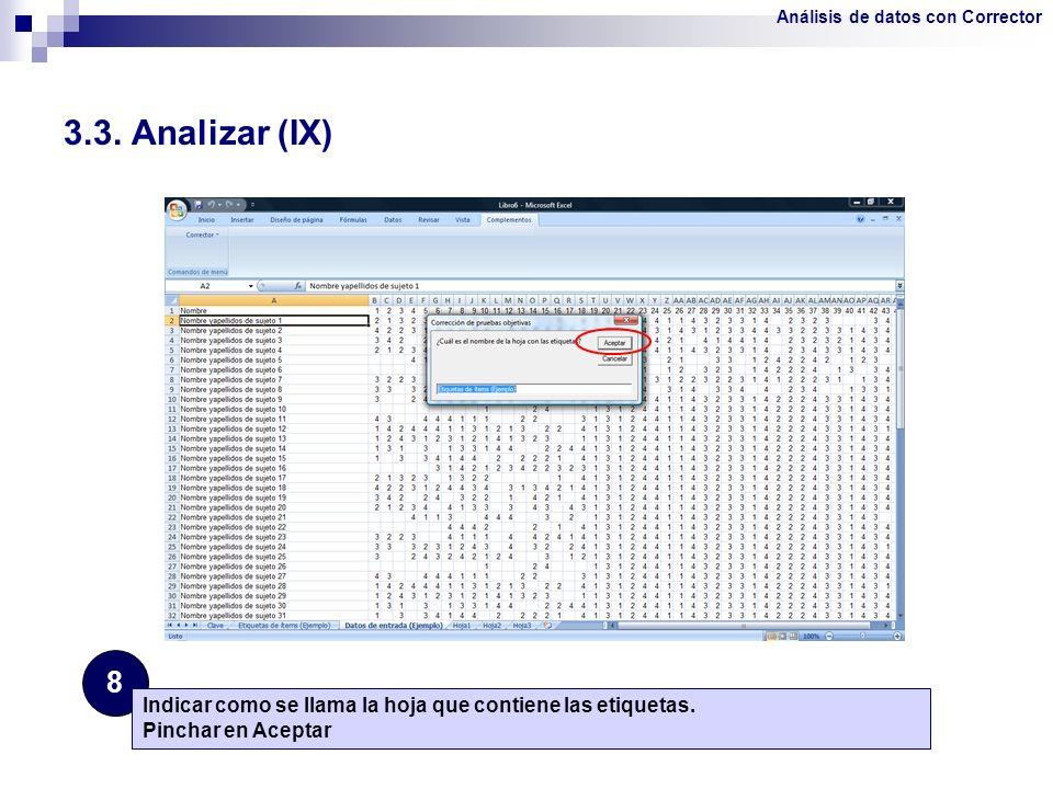 3.3. Analizar (IX) 8 Indicar como se llama la hoja que contiene las etiquetas. Pinchar en Aceptar Análisis de datos con Corrector