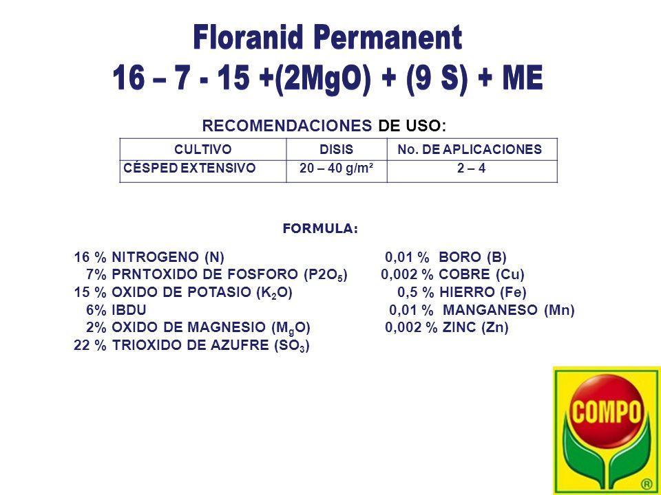 RECOMENDACIONES DE USO: CULTIVODISIS No. DE APLICACIONES CÉSPED EXTENSIVO20 – 40 g/m²2 – 4 16 % NITROGENO (N) 7% PRNTOXIDO DE FOSFORO (P2O 5 ) 15 % OX
