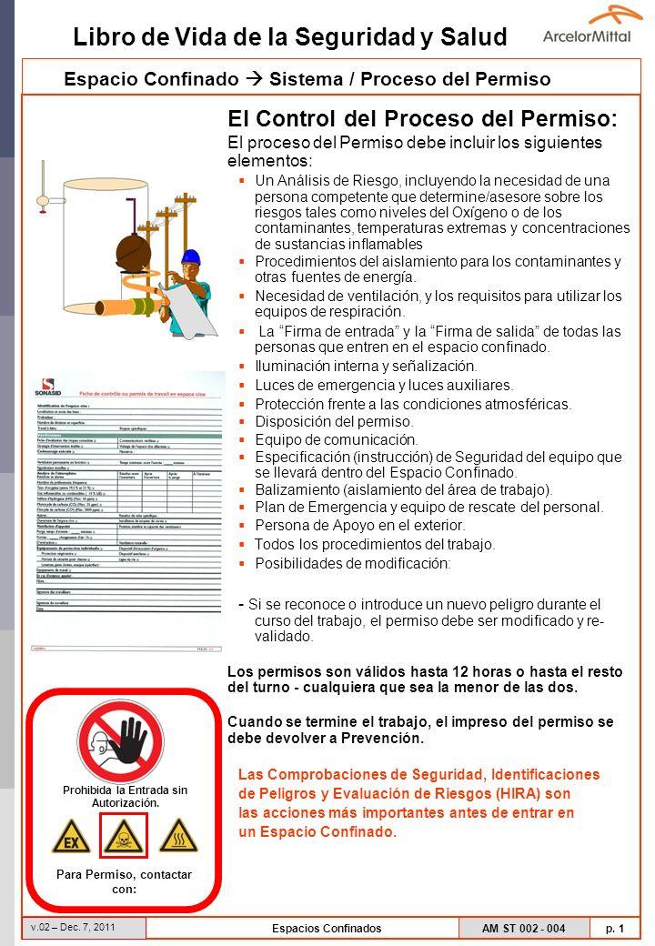 AM ST 002 - 004 p. 1 Libro de Vida de la Seguridad y Salud v.02 – Dec. 7, 2011 Espacios Confinados El Control del Proceso del Permiso: El proceso del