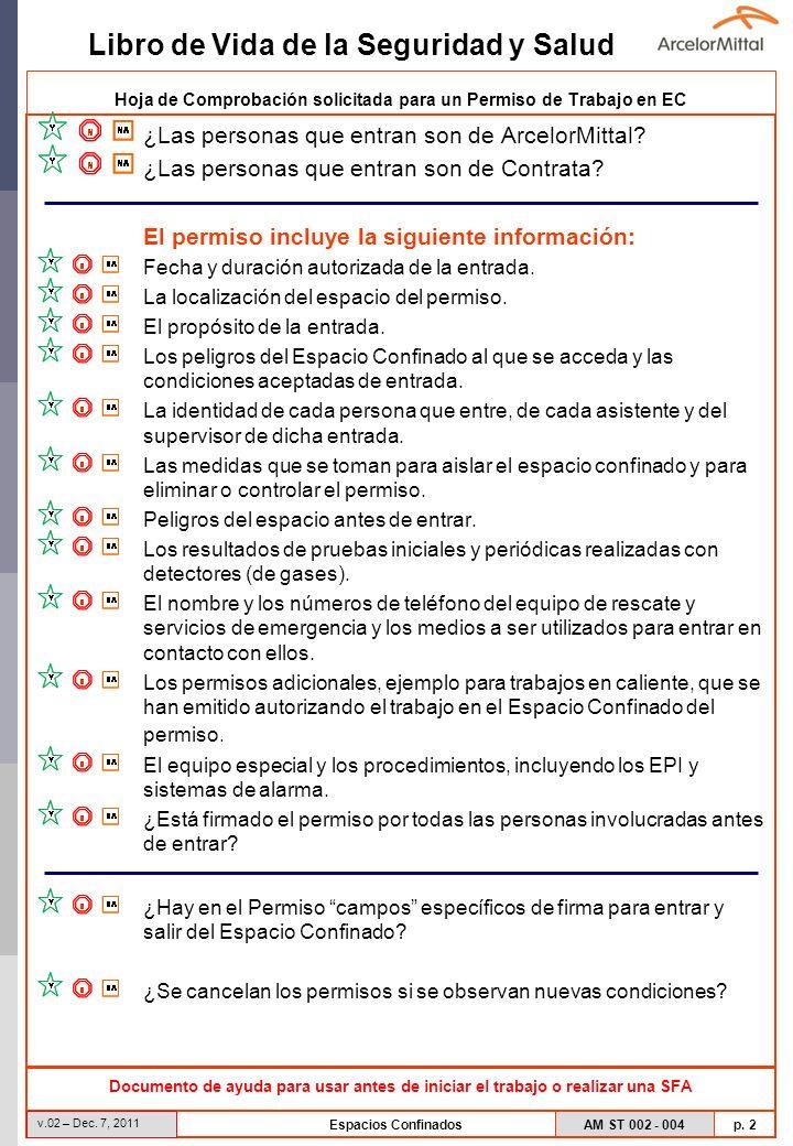 AM ST 002 - 004 p. 2 Libro de Vida de la Seguridad y Salud v.02 – Dec. 7, 2011 Espacios Confinados Hoja de Comprobación solicitada para un Permiso de
