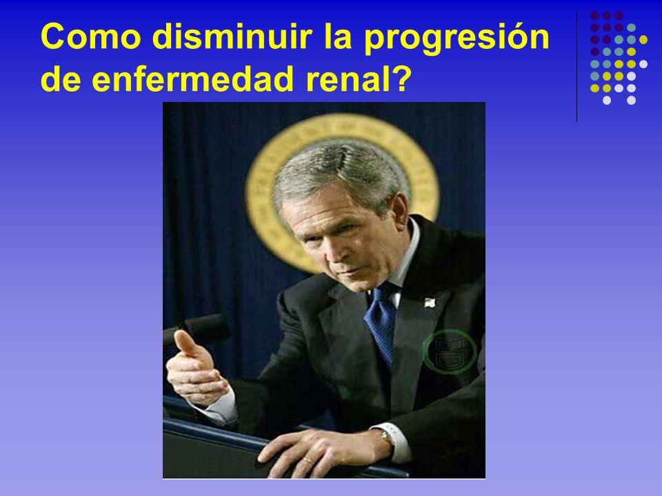 Como disminuir la progresión de enfermedad renal?