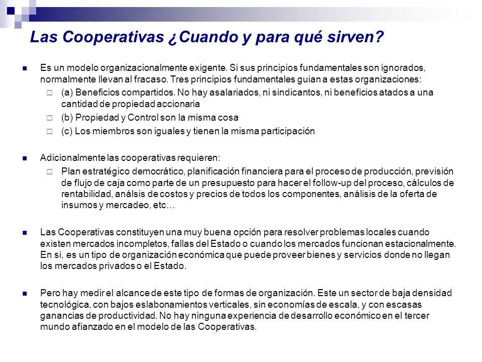 Las Cooperativas ¿Cuando y para qué sirven? Es un modelo organizacionalmente exigente. Si sus principios fundamentales son ignorados, normalmente llev