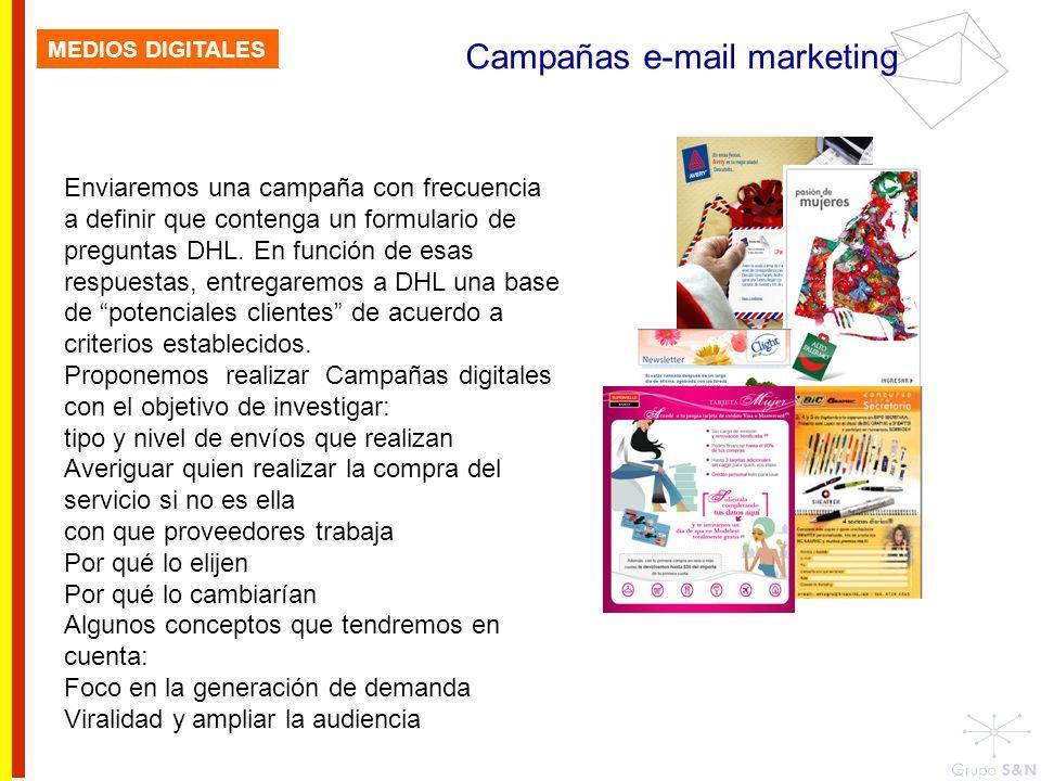 Campañas e-mail marketing Enviaremos una campaña con frecuencia a definir que contenga un formulario de preguntas DHL. En función de esas respuestas,