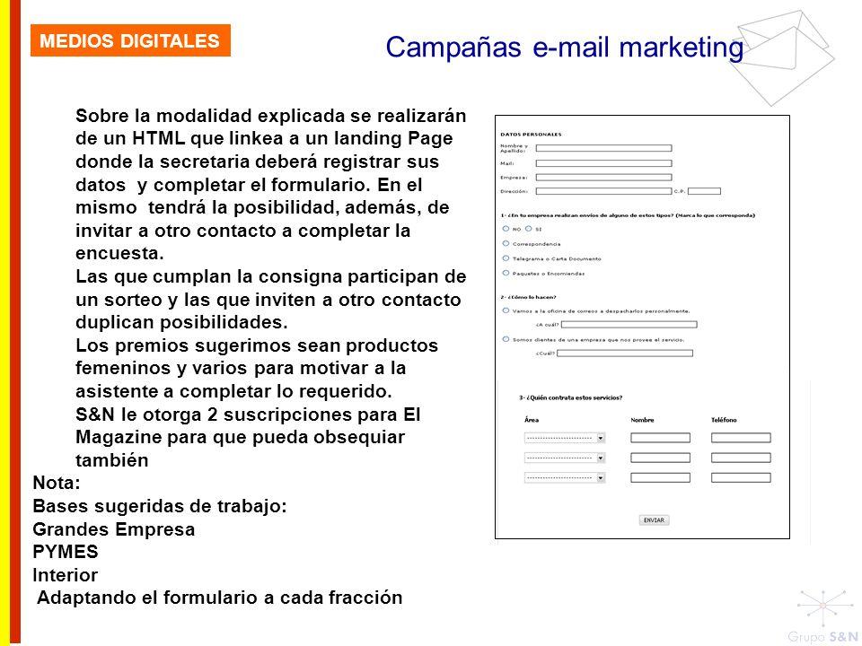 MEDIOS DIGITALES Campañas e-mail marketing Sobre la modalidad explicada se realizarán de un HTML que linkea a un landing Page donde la secretaria debe