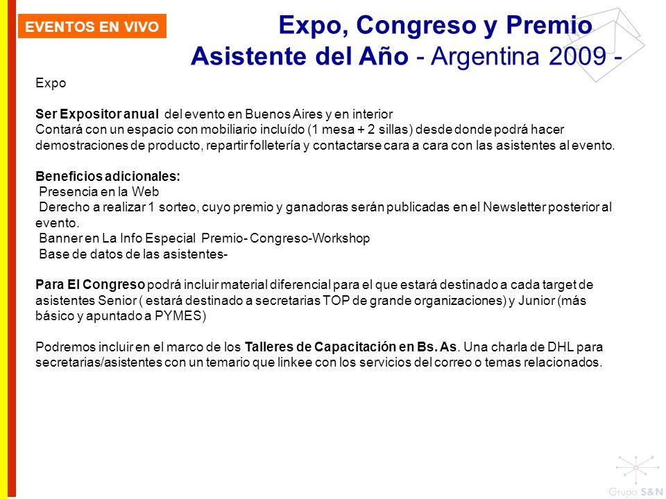 Expo, Congreso y Premio Asistente del Año - Argentina 2009 - Expo Ser Expositor anual del evento en Buenos Aires y en interior Contará con un espacio