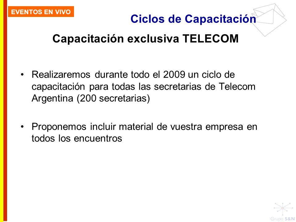 Ciclos de Capacitación EVENTOS EN VIVO Capacitación exclusiva TELECOM Realizaremos durante todo el 2009 un ciclo de capacitación para todas las secret