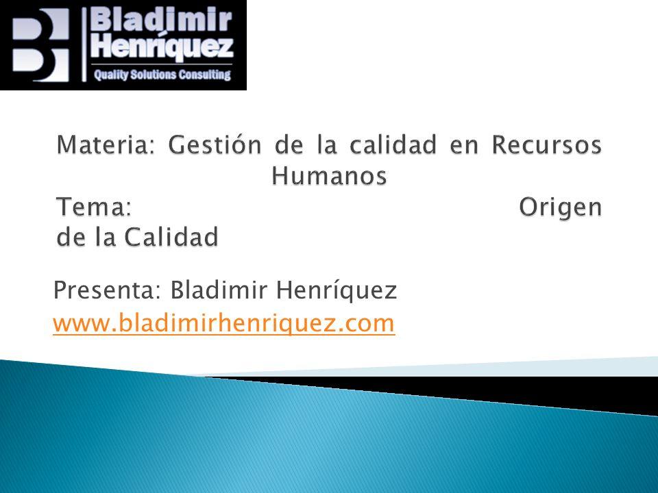 Presenta: Bladimir Henríquez www.bladimirhenriquez.com