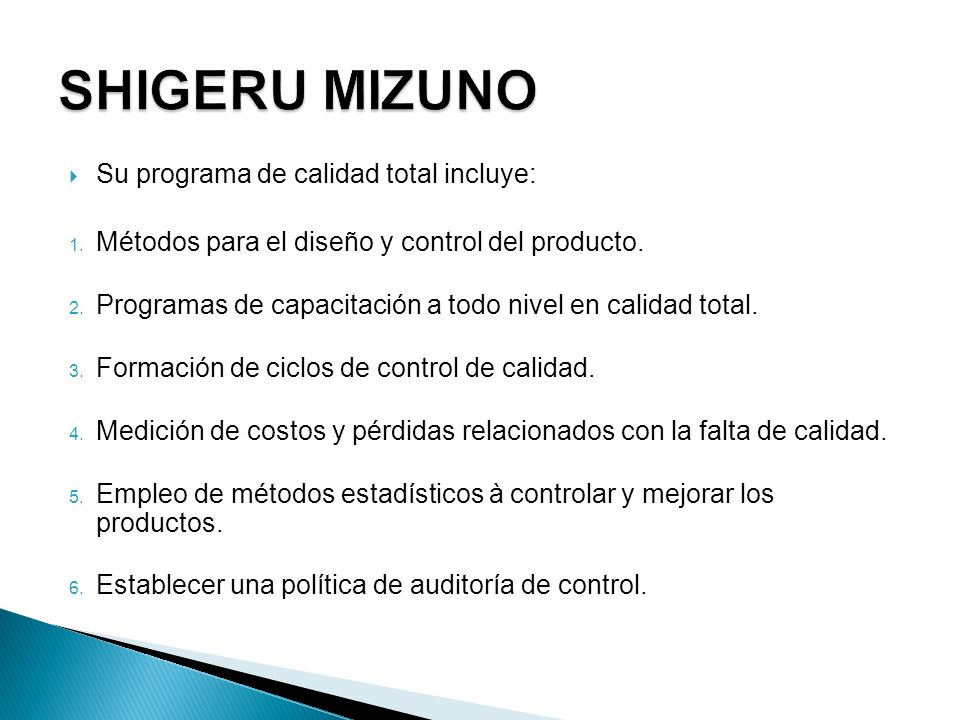 Su programa de calidad total incluye: 1. Métodos para el diseño y control del producto. 2. Programas de capacitación a todo nivel en calidad total. 3.