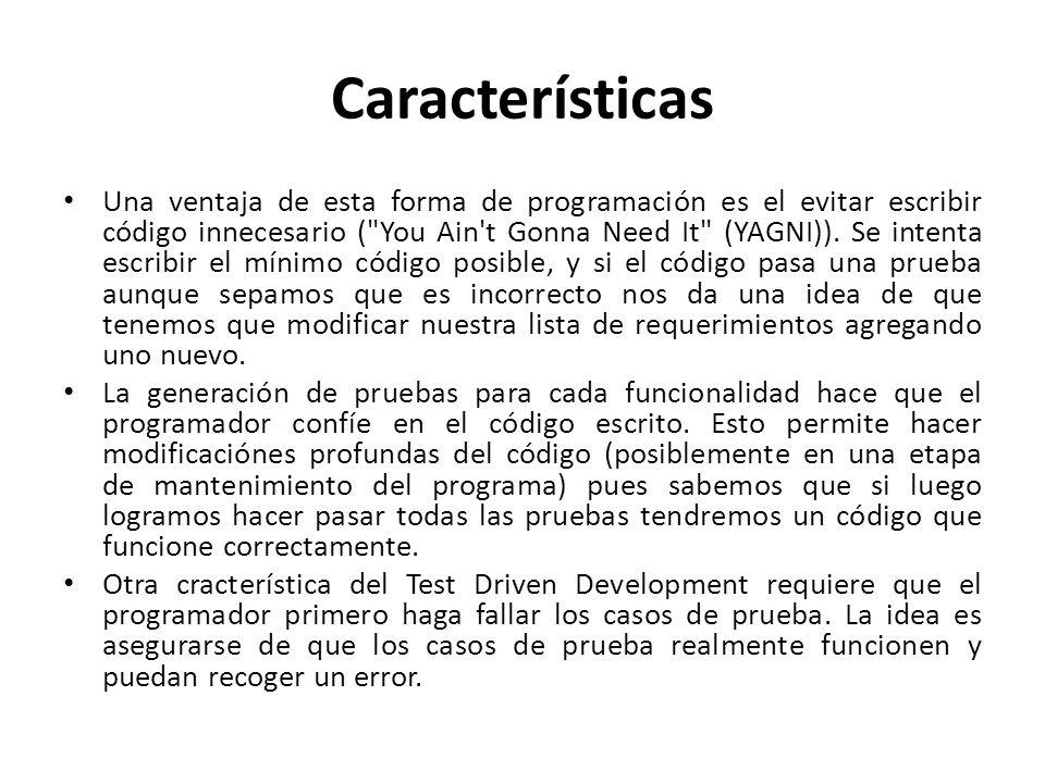 Características Una ventaja de esta forma de programación es el evitar escribir código innecesario (