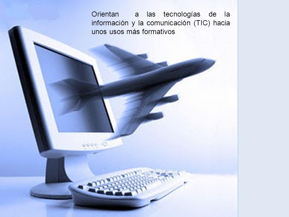 Orientan a las tecnologías de la información y la comunicación (TIC) hacia unos usos más formativos