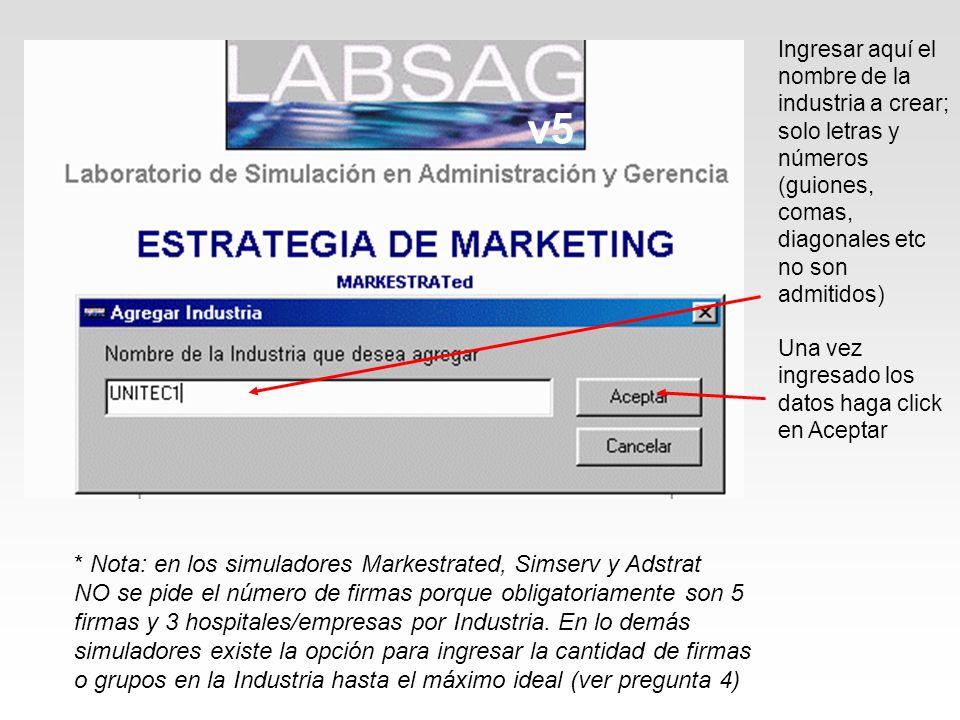 v5 * Nota: en los simuladores Markestrated, Simserv y Adstrat NO se pide el número de firmas porque obligatoriamente son 5 firmas y 3 hospitales/empre