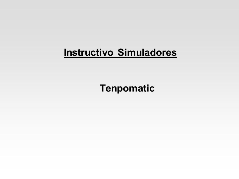 Instructivo Simuladores Tenpomatic