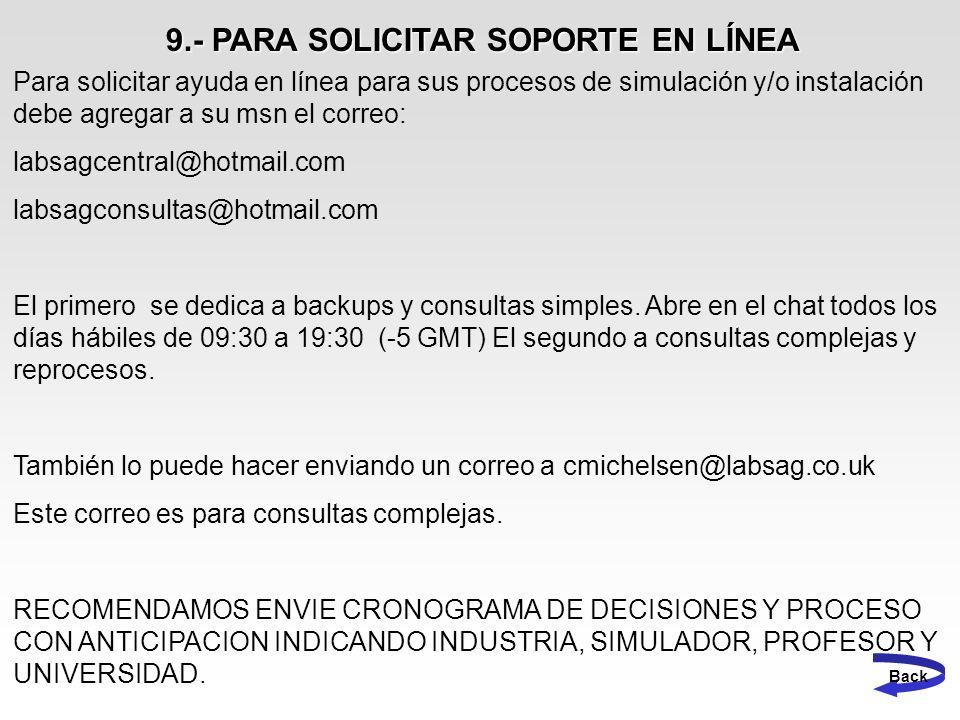9.- PARA SOLICITAR SOPORTE EN LÍNEA Back Para solicitar ayuda en línea para sus procesos de simulación y/o instalación debe agregar a su msn el correo