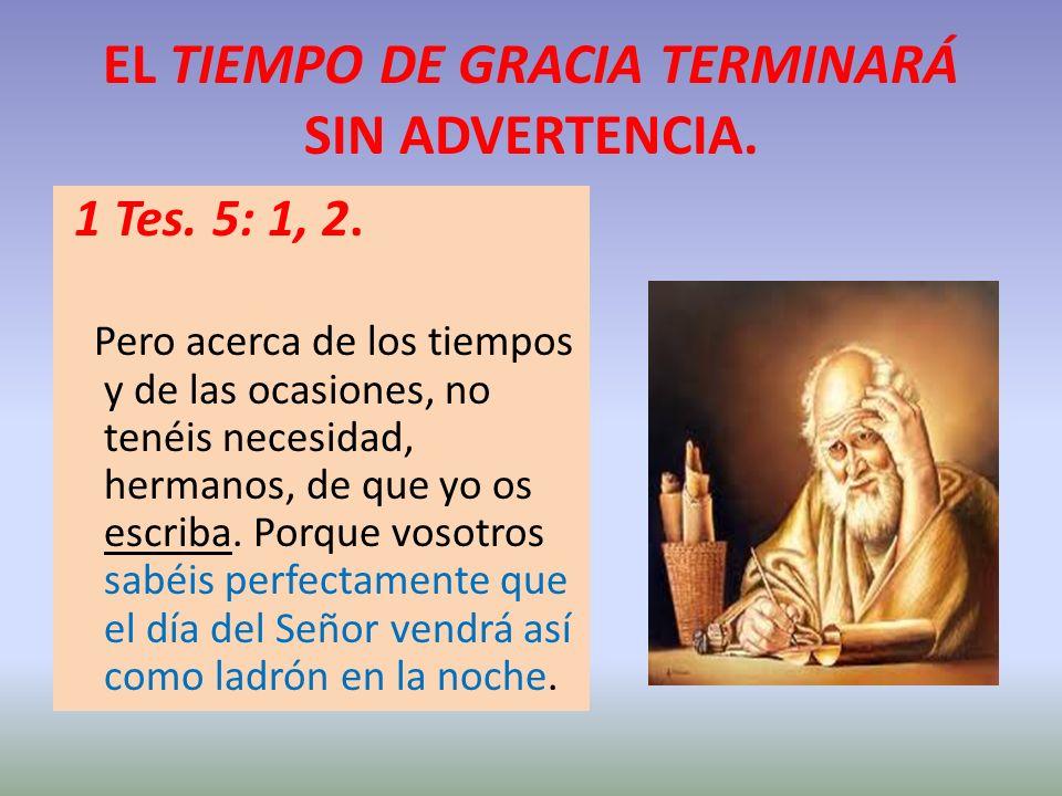 Cuando se haya completado la obra del sellamiento, entonces Dios dirá a los ángeles: No lidiéis más con Satanás en sus esfuerzos por destruir.