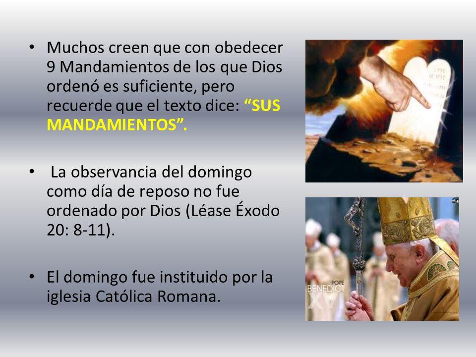 Muchos creen que con obedecer 9 Mandamientos de los que Dios ordenó es suficiente, pero recuerde que el texto dice: SUS MANDAMIENTOS. La observancia d