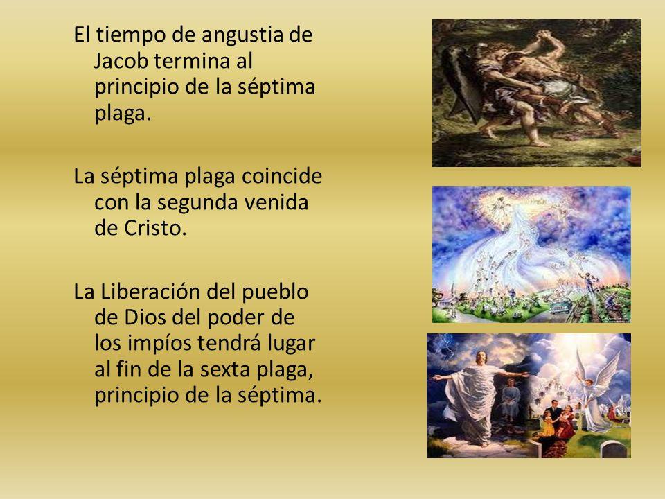 El tiempo de angustia de Jacob termina al principio de la séptima plaga. La séptima plaga coincide con la segunda venida de Cristo. La Liberación del
