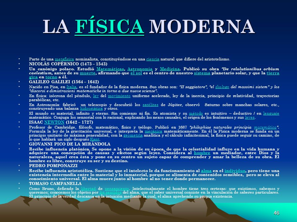 46 LA FÍSICA MODERNA FÍSICA Parte de una metafísica nominalista, constituyéndose en una ciencia natural que difiere del aristotelismo.metafísicacienci