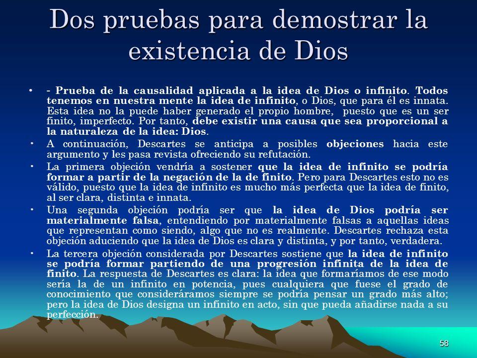 58 Dos pruebas para demostrar la existencia de Dios - Prueba de la causalidad aplicada a la idea de Dios o infinito. Todos tenemos en nuestra mente la